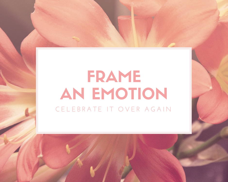 Celebrating emotions with a frame