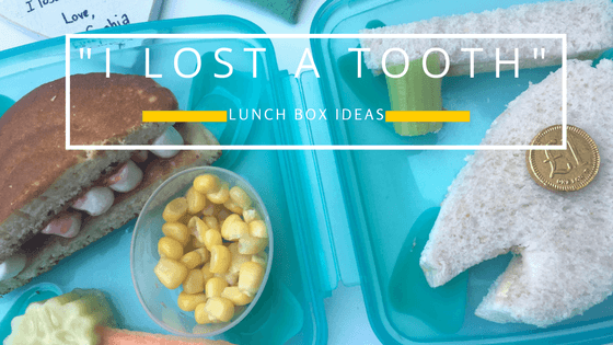 'I lost a tooth' lunch box ideas